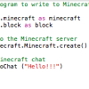 Minecraft, Programming and the Real World …